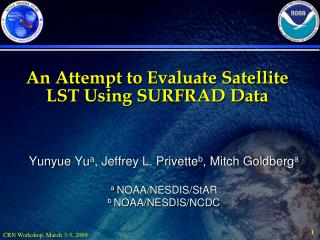 An Attempt to Evaluate Satellite LST Using SURFRAD Data