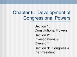 Chapter 6:  Development of Congressional Powers