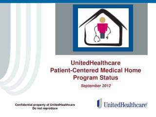 UnitedHealthcare  Patient-Centered Medical Home Program Status September 2012