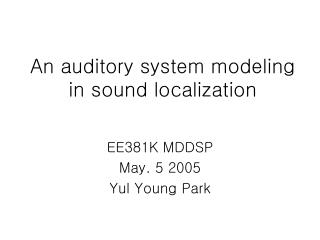 An auditory system modeling in sound localization