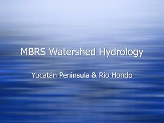 MBRS Watershed Hydrology