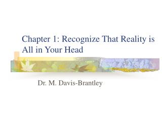 Chapter 1: Recognize That Reality is All in Your Head