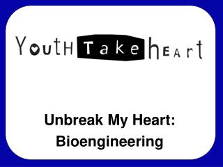 Unbreak My Heart: Bioengineering