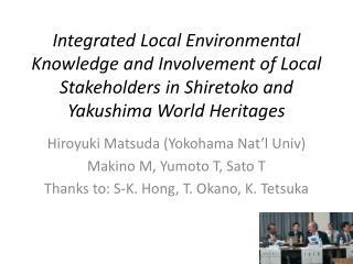 Hiroyuki Matsuda (Yokohama Nat�l  Univ ) Makino M,  Yumoto  T, Sato T