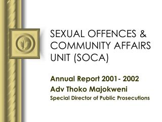 SEXUAL OFFENCES & COMMUNITY AFFAIRS UNIT (SOCA)