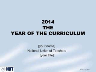 2014 THE YEAR OF THE CURRICULUM