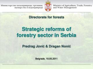 Strategic reforms  of forestry sector in Serbia