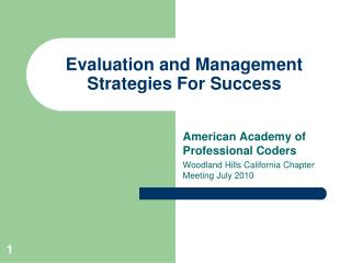 Evaluation and Management Strategies For Success
