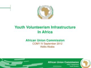 Youth Volunteerism Infrastructure In Africa African Union Commission COMY IV September 2012