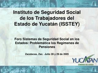 Instituto de Seguridad Social de los Trabajadores del Estado de Yucatán (ISSTEY)