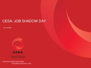 CESA: JOB SHADOW DAY 22 July 2009