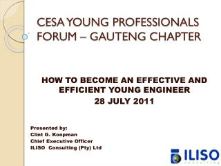 CESA YOUNG PROFESSIONALS FORUM � GAUTENG CHAPTER