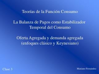 Teor�as de la Funci�n Consumo La Balanza de Pagos como Estabilizador  Temporal del Consumo
