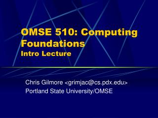 OMSE 510: Computing Foundations Intro Lecture