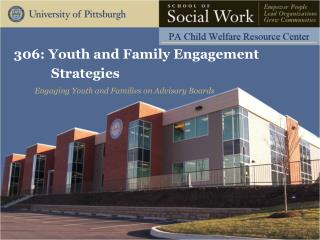 306: Youth and Family Engagement             Strategies