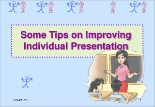 Some Tips on Improving Individual Presentation