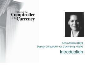 Anna Alvarez Boyd Deputy Comptroller for Community Affairs Introduction