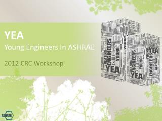 YEA  Young Engineers In ASHRAE