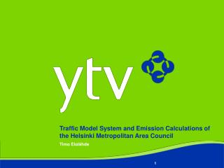 Traffic Model System and Emission Calculations of the Helsinki Metropolitan Area Council