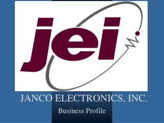 JANCO ELECTRONICS, INC.