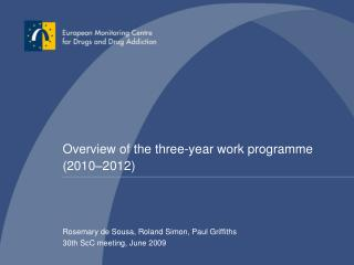 Overview of the three-year work programme (2010 – 2012)