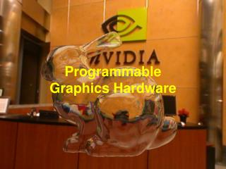 Programmable Graphics Hardware