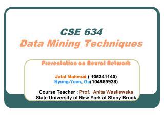 CSE 634  Data Mining Techniques