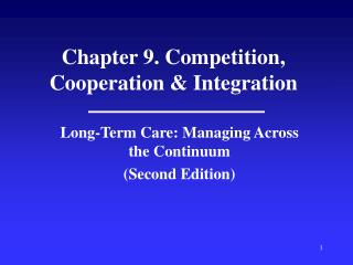 Chapter 9. Competition, Cooperation  Integration