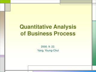 Quantitative Analysis  of Business Process