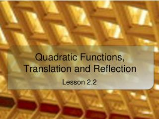 Quadratic Functions, Translation and Reflection
