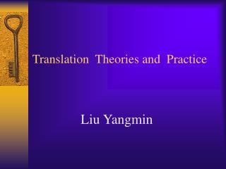 Translation  Theories and  Practice