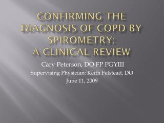 Confirming the Diagnosis of COPD by  Spirometry :  A Clinical Review