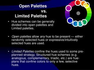 Open Palettes  vs.  Limited Palettes
