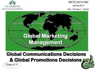 Global Marketing  Management Global Communications Decisions & Global Promotions  Decisions