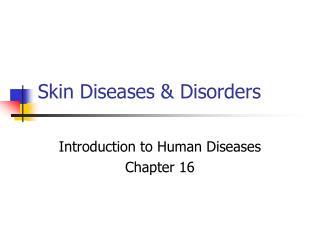 Skin Diseases & Disorders
