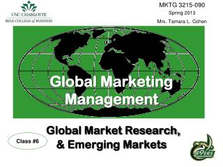 Global Marketing Management Global Market Research,  & Emerging Markets