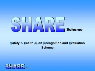 S afety &  H ealth  A udit  R ecognition and  E valuation Scheme