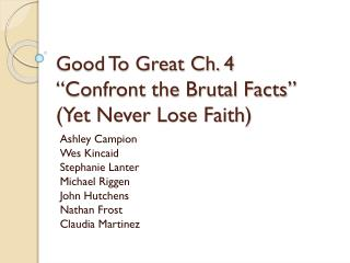 "Good To Great Ch. 4 ""Confront the Brutal Facts"" (Yet Never Lose Faith)"