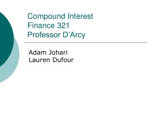 Compound Interest Finance 321 Professor D'Arcy