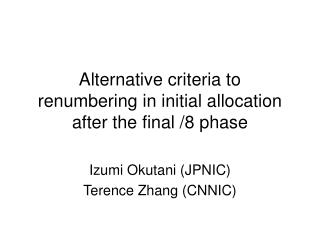 Alternative criteria to renumbering in initial allocation after the final /8 phase