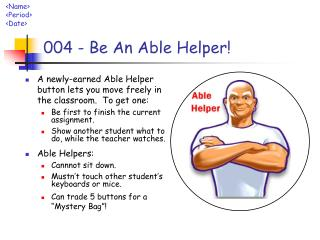 004 - Be An Able Helper!