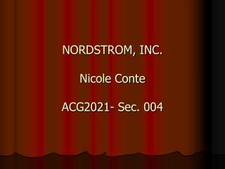NORDSTROM, INC. Nicole Conte ACG2021- Sec. 004
