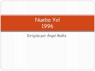 Nueba Yol 1996