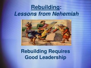Rebuilding : Lessons from Nehemiah