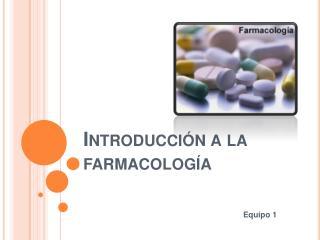 Introducci n a la farmacolog a
