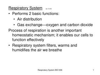 Respiratory System rev 12-09 Performs 2 basic functions: Air distribution