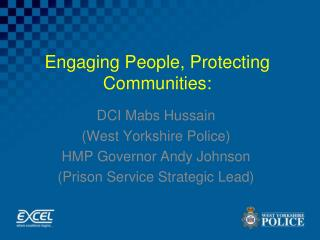 Engaging People, Protecting Communities: