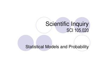 Scientific Inquiry  SCI 105.020