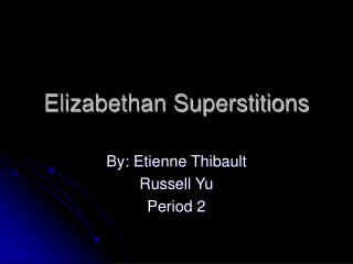 Elizabethan Superstitions