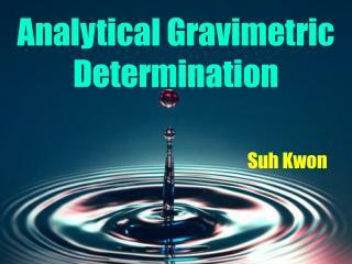 Analytical Gravimetric Determination
